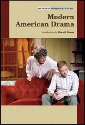 Modern American Drama - Bloom's Period Studies (Hardback)