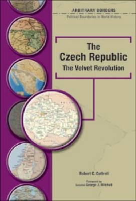 The Czech Republic: The Velvet Revolution - Arbitrary Borders (Hardback)