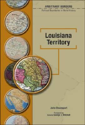The Louisiana Territory - Arbitrary Borders (Hardback)