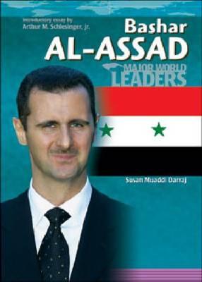 Bashar Al-Assad: President of Syria - Major World Leaders (Hardback)