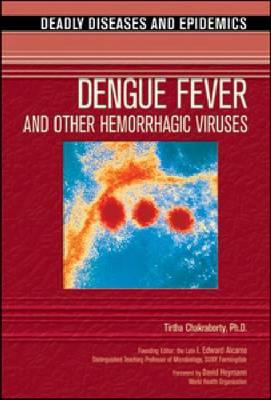 Dengue Fever and Other Hemorrhagic Viruses (Hardback)