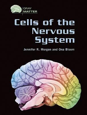 Cells of the Nervous System - Gray Matter (Hardback)