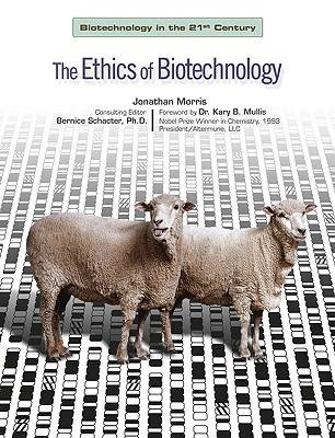 The Ethics of Biotechnology - Biotechnology in the 21st Century S. (Hardback)