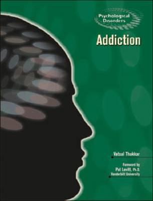 Addiction - Psychological Disorders (Hardback)