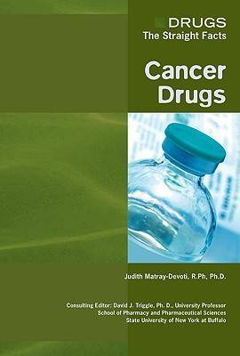 Cancer Drugs - Drugs: The Straight Facts (Hardback)