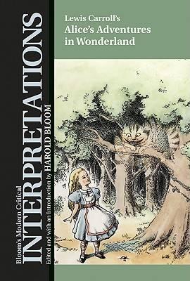 Alice's Adventures in Wonderland - Modern Critical Interpretations (Hardback)