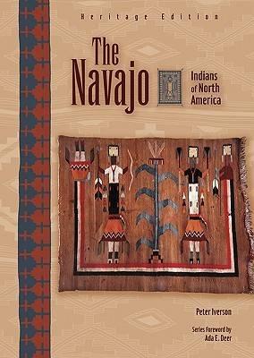 The Navajo - Indians of North America: Heritage Edition (Hardback)