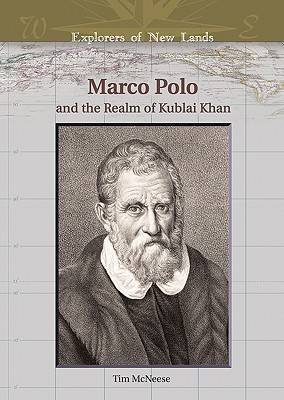 Marco Polo and the Realm of Kublai Khan - Explorers of New Lands (Hardback)