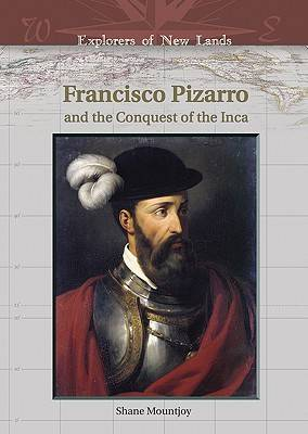 Francisco Pizarro and the Conquest of the Inca - Explorers of New Lands (Hardback)