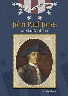 John Paul Jones - Leaders of the American Revolution (Hardback)