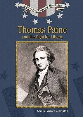 Thomas Paine and the Fight for Liberty - Leaders of the American Revolution (Hardback)
