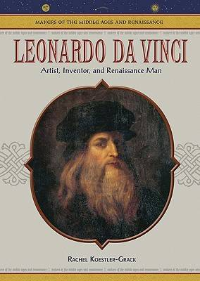 Leonardo Da Vinci: Renaissance Man - Makers of the Middle Ages & Renaissance (Hardback)