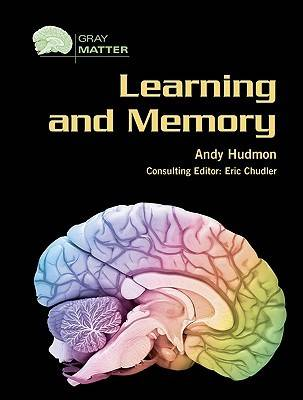 Learning and Memory - Gray Matter (Hardback)