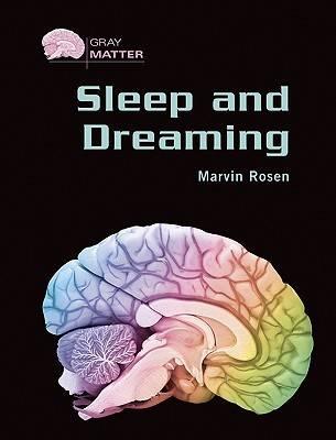 Sleep and Dreaming - Gray Matter (Hardback)