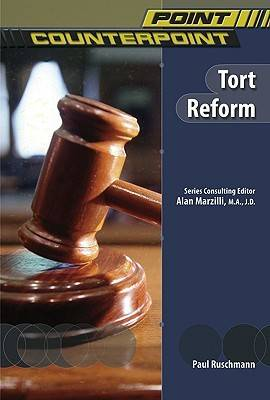Tort Reform - Point/Counterpoint: Issues in Contemporary American Society (Hardback)