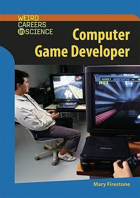 Computer Game Developer - Weird Careers in Science (Hardback)