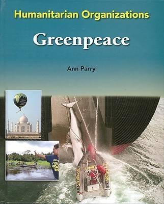 Greenpeace - Humanitarian Organizations (Hardback)