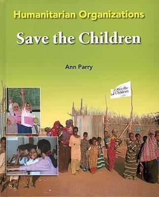 Save the Children - Humanitarian Organizations (Hardback)