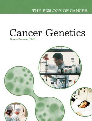 Cancer Genetics - Biology of Cancer (Hardback)