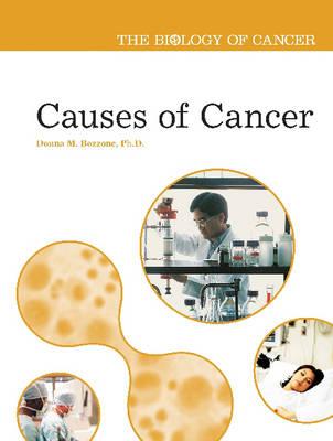 Causes of Cancer - Biology of Cancer (Hardback)