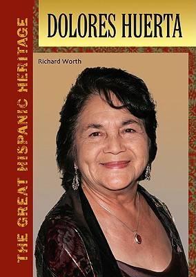 Dolores Huerta - Great Hispanic Heritage (Hardback)