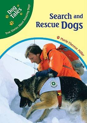 Search and Rescue Dogs - Dog Tales: True Stories About Amazing Dogs (Hardback)