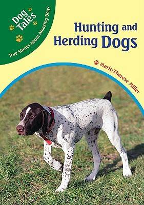 Hunting and Herding Dogs - Dog Tales: True Stories About Amazing Dogs (Hardback)