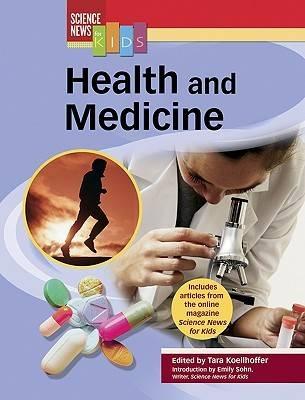Health and Medicine - Science News for Kids (Hardback)