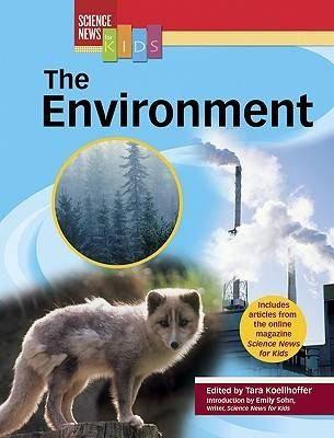 The Environment - Science News for Kids (Hardback)