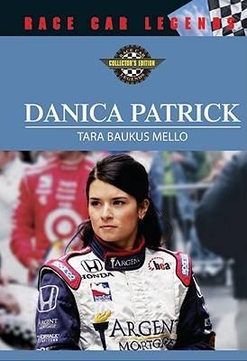 Danica Patrick - Race Car Legends: Collector's Edition (Hardback)