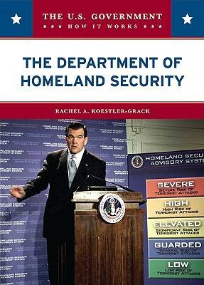 The Department of Homeland Security - U. Government: How it Works (Hardback)