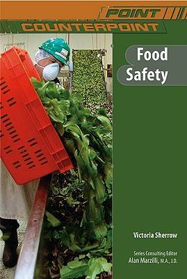 Food Safety - Point/Counterpoint: Issues in Contemporary American Society (Hardback)