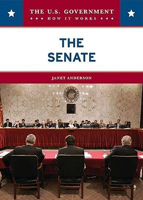 The Senate - U. Government: How it Works (Hardback)