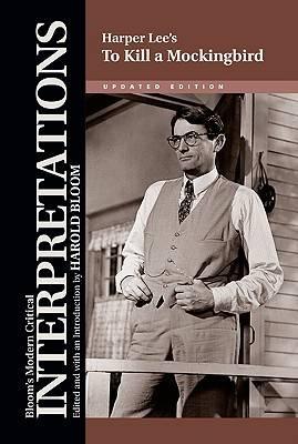 "Harper Lee's ""To Kill a Mockingbird: Updated Edition - Bloom's Modern Critical Interpretations (Hardback)"