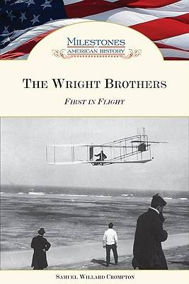 The Wright Brothers: First in Flight - Milestones in American History (Hardback)