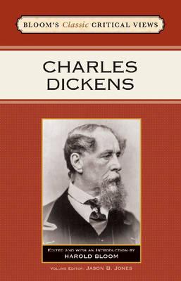 Charles Dickens - Bloom's Classic Critical Views (Hardback)