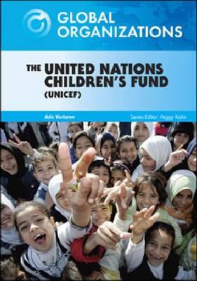 The United Nations Children's Fund (UNICEF) - Global Organizations (Hardback)