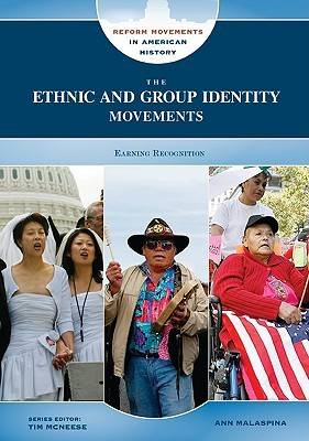 The Ethnic and Group Identity Movements - Reform Movements in American History (Hardback)