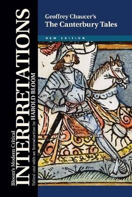 The Canterbury Tales: Geoffrey Chaucer - Modern Critical Interpretations (Hardback)