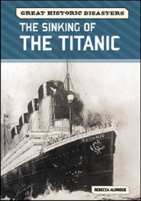 The Sinking of the Titanic (Hardback)