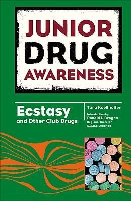 Ecstasy and Other Club Drugs - Junior Drug Awareness (Hardback)