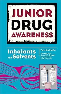 Inhalants and Solvents - Junior Drug Awareness (Hardback)
