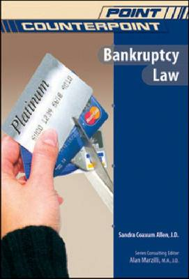 Bankruptcy Law - Point/Counterpoint: Issues in Contemporary American Society (Hardback)