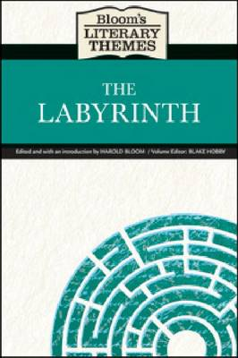 The Labyrinth - Bloom's Literary Themes (Hardback)