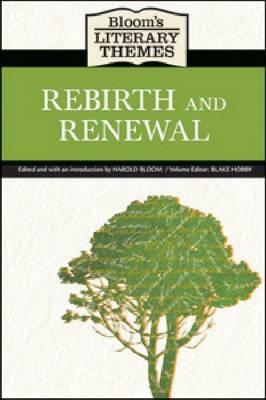 Rebirth and Renewal - Bloom's Literary Themes (Hardback)