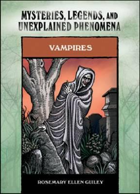 Vampires: Mysteries, Legends and Unexplained Phenomena (Paperback)