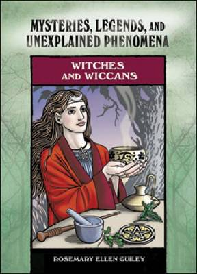 Witches and Wiccans: Mysteries, Legends and Unexplained Phenomena (Paperback)