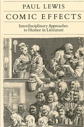 Comic Effects: Interdisciplinary Approaches to Humor in Literature (Paperback)