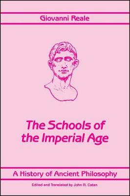 A History of Ancient Philosophy IV: The Schools of the Imperial Age - SUNY Series in Philosophy (Hardback)