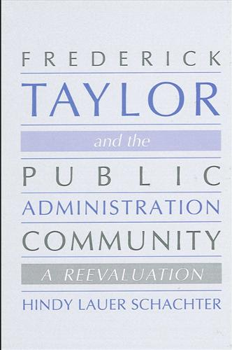 Frederick Taylor and the Public Administration Community: A Reevaluation - SUNY series in Public Administration (Paperback)